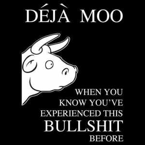 deja-moo-when-you-know-youve-experienced-this-shit-before